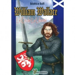 Agrandir l'image William Wallace le cri de la liberté William Wallace le cri de la liberté William Wallace le cri de la liberté
